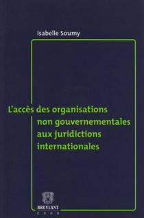 L'accès des organisations non gouvernementales aux juridictions internationales