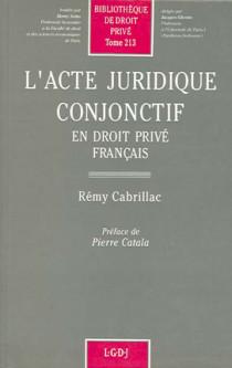 L'acte juridique conjonctif en droit privé français