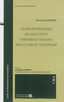 L'action internationale des collectivités territoriales françaises dans le cadre de l'Etat unitaire