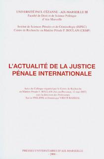 L'actualité de la justice pénale internationale