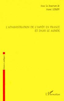 L'administration de l'impôt en France et dans le monde