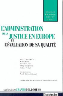 L'administration de la justice en Europe et l'évaluation de sa qualité