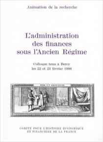 L'administration des finances sous l'Ancien Régime