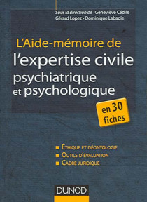 L'aide-mémoire de l'expertise civile psychologique et psychiatrique : en 30 fiches
