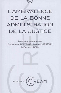 L'ambivalence de la bonne administration de la justice