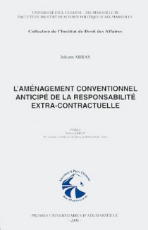 L'aménagement conventionnel anticipé de la responsabilité extra-contractuelle