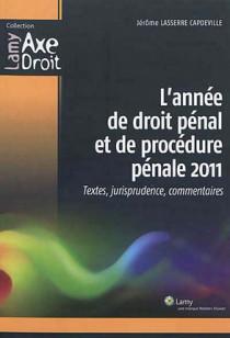 L'année de droit pénal et de procédure pénale 2011