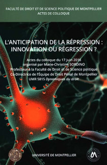 L'anticipation de la répression : innovation ou régression ?