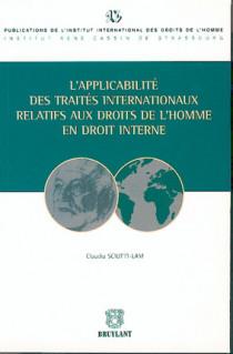 L'applicabilité des traités internationaux relatifs aux droits de l'homme en droit interne