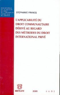 L'applicabilité du droit communautaire dérivé au regard des méthodes du droit international privé