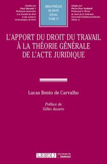 L'apport du droit du travail à la théorie générale de l'acte juridique