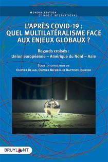L'après Covid-19 : quel multilatéralisme face aux enjeux globaux ?