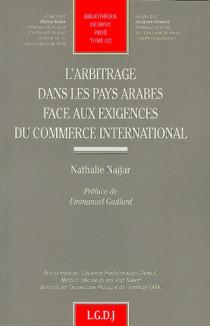 L'arbitrage dans les pays arabes face aux exigences du commerce international