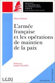 L'armée française et les opérations de maintien de la paix. (Coll. Sciences politiques)
