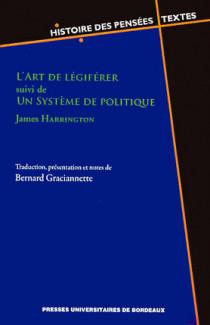L'art de légiférer suivi de : Un système de politique
