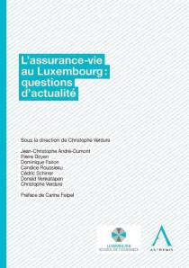 L'assurance-vie au Luxembourg : questions d'actualités