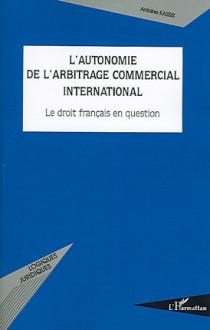 L'autonomie de l'arbitrage commercial international