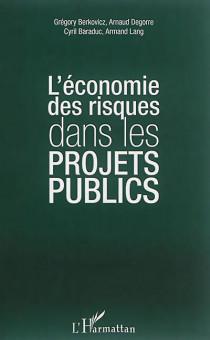 L'économie des risques dans les projets publics