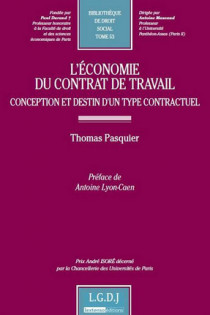 L'économie du contrat de travail : conception et destin d'un type contractuel
