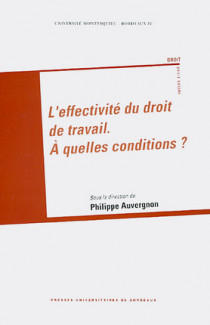 L'effectivité du droit de travail - A quelles conditions ?