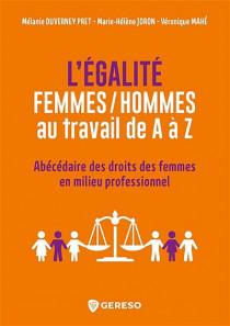 L'égalité femmes-hommes au travail de A à Z