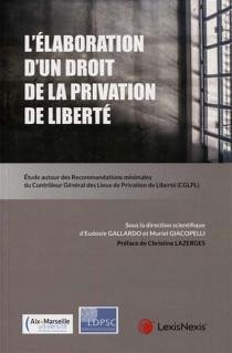L'élaboration d'un droit de la privation de liberté