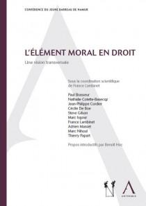L'élément moral en droit. Une vision transversale