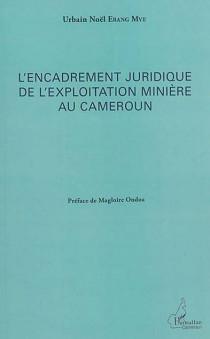 L'encadrement juridique de l'exploitation minière au Cameroun