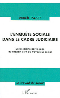 L'enquête sociale dans le cadre judiciaire