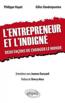 L'entrepreneur et l'indigné : deux façons de changer le monde