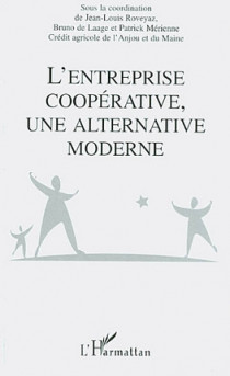 L'entreprise coopérative, une alternative moderne