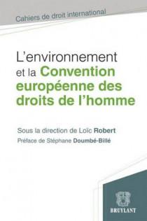 L'Environnement et la Convention européenne des droits de l'homme