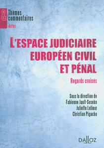 L'espace judiciaire européen civil et pénal