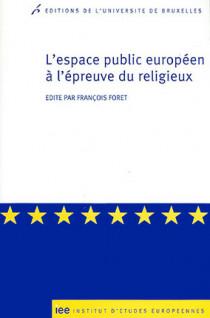 L'espace public européen à l'épreuve du religieux