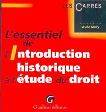 L'essentiel de l'introduction historique à l'étude du droit