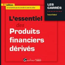 L'essentiel des produits financiers dérivés