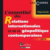 L'essentiel des relations internationales et de la géopolitique contemporaines 2015
