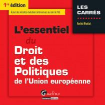 L'essentiel du droit et des politiques de l'Union européenne [EBOOK]