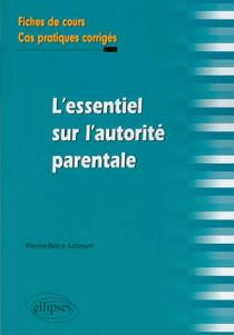 L'essentiel sur l'autorité parentale