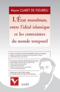 L'État musulman, entre l'idéal islamique et les contraintes du monde temporel