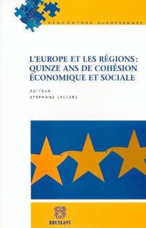 L'Europe et les régions : quinze ans de cohésion économique et sociale