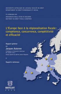 L'Europe face à la régionalisation fiscale : compétence, concurrence, compétitivité et efficacité