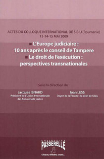 L'Europe judiciaire : 10 ans après le Conseil de Tampere Le droit de l'exécution : perspectives transnationales