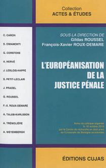 L'européanisation de la justice pénale