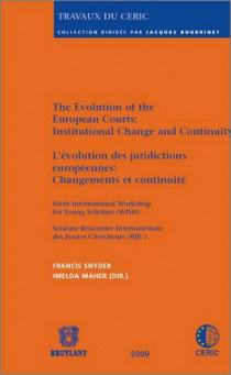 L'évolution des juridictions européennes : Changements et continuité - Sixième Rencontre Internationale