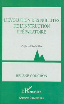 L'évolution des nullités de l'instruction préparatoire
