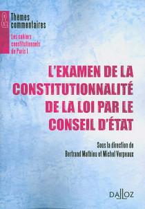 L'examen de la constitutionnalité de la lois par le Conseil d'Etat