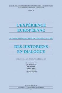 L'expérience européenne - 50 ans de construction de l'Europe 1957-2007