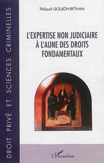L'expertise non judiciaire à l'aune des droits fondamentaux