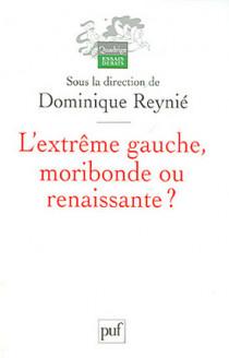 L'extrême gauche française, moribonde ou renaissante ?